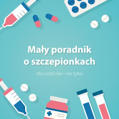 Pakiet edukacyjny - mały poradnik o szczepionkach