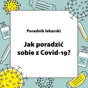 Jak poradzić sobie z Covid-19?